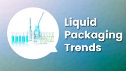 Popular New Liquid Packaging Trends in 2018